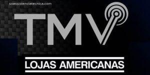 Assistência técnica TMV Americanas autorizada